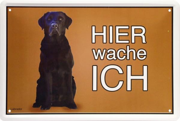 """Blechschild """" Hier wache ich - Hund Labrador """""""