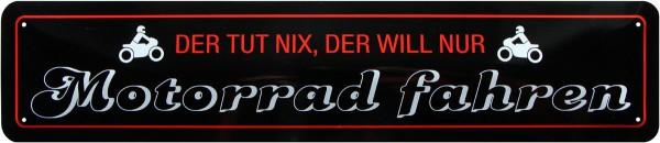 """Straßenschild """" Der tut nix, der will nur Motorrad fahren """""""