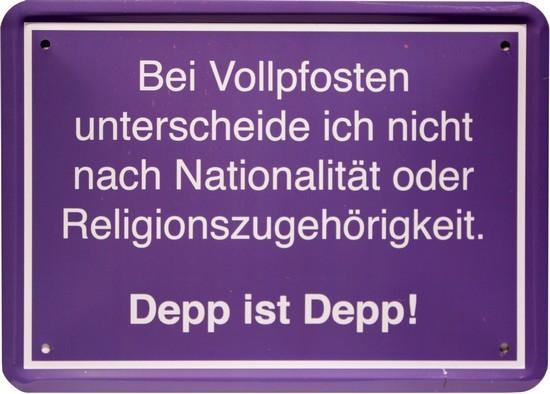 """Blechschild 15 x 21 cm """" Depp ist Depp """""""