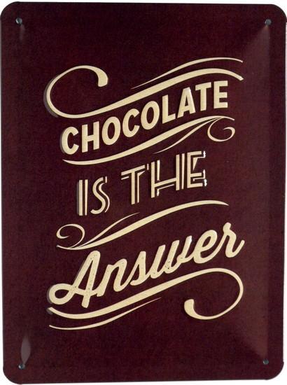 """Blechschild geprägt 15 x 20 cm """" Schokolade ist die Antwort ..."""""""