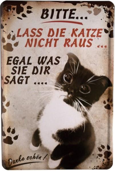 """Blechschild """"Funny Schild - Lass die Katze nicht raus"""""""