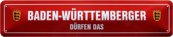 """Straßenschild """" Baden-Württemberger dürfen das """""""