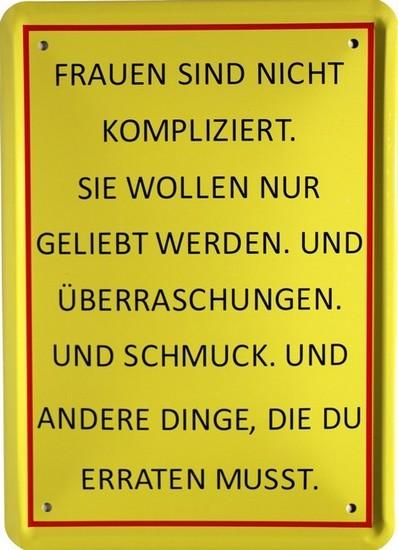 "Blechschild 15 x 21 cm "" Frauen sind nicht kompliziert... """