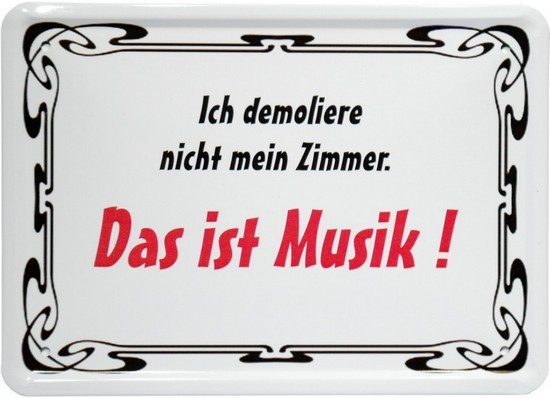"""Blechschild 15 x 21 cm """"... Das ist Musik"""""""