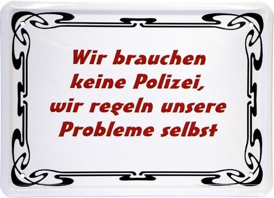 """Blechschild 15 x 21 cm """"Wir brauchen keine Polizei..."""""""