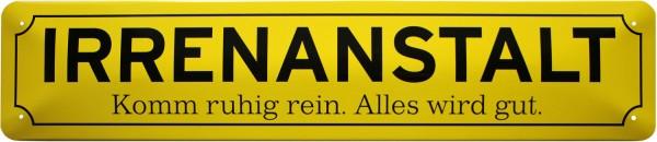 """Straßenschild """" Irrenanstalt - komm ruhig rein"""""""