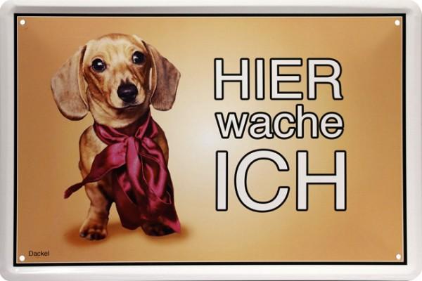 """Blechschild """" Hier wache ich - Hund Dackel """""""