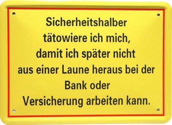 """Blechschild 15 x 21 cm """" Sicherheitshalber tättoviere ich mich """""""