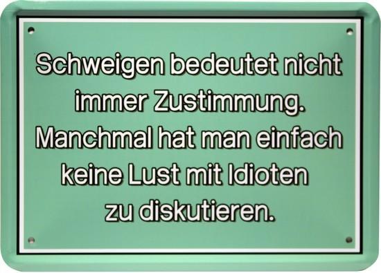 "Blechschild 15 x 21 cm "" Schweigen bedeutet nicht..."""