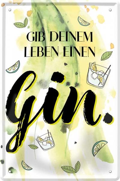 """Blechschild """" Gib Deinem Leben einen Gin """""""