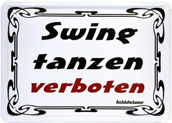"""Blechschild 15 x 21 cm """"Swing tanzen verboten"""""""