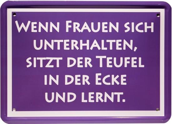 """Blechschild 15 x 21 cm """" Wenn Frauen sich unterhalten..."""""""