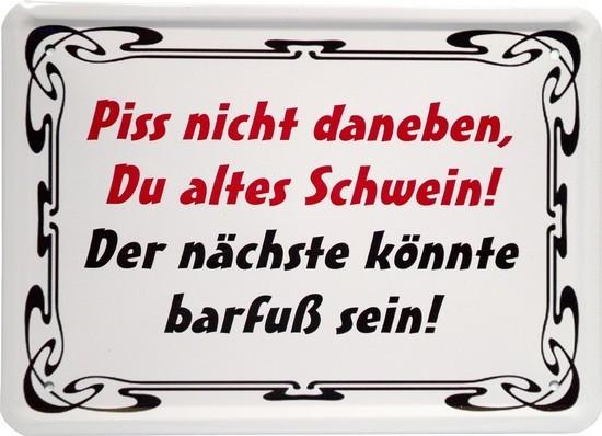 """Blechschild 15 x 21 cm """"Piss nicht daneben..."""""""