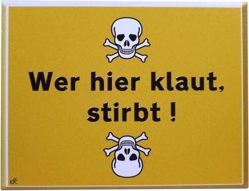 """Kühlschrank Metall Magnet """" Wer hier klaut stirbt """""""