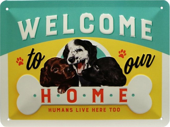 "Blechschild geprägt 15 x 20 cm ""Welcome to our home dog Hund"""