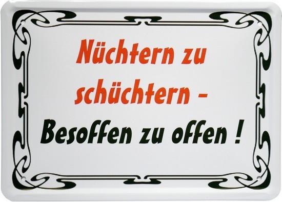 """Blechschild 15 x 21 cm """"Nüchtern zu schüchtern..."""""""
