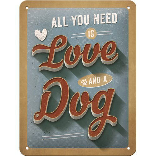 "Blechschild geprägt 15 x 20 cm "" All you need is a dog """