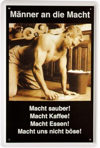 """Blechschild Spruch """" Männer an die Macht..."""""""