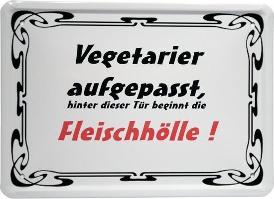 """Blechschild 15 x 21 cm """"Vegetarier aufgepasst..."""""""