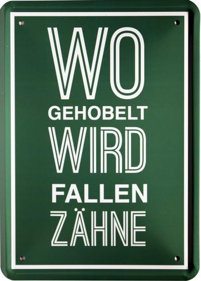 """Blechschild 15 x 21 cm """" Wo gehobelt wird,... """""""